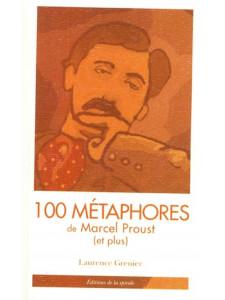 100 métaphores de Marcel Proust (et plus) de Laurence Grenier