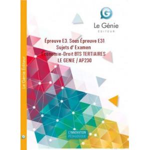 Épreuve E3, Sous Épreuve E31 Sujets d' Examen Économie-Droit BTS TERTIAIRES / LE GENIE / AP230-9791027000203
