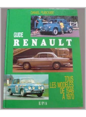 GUIDE RENAULT TOUS LES MODÈLES DE 1946 A 1970 / Daniel PUIBOUBE / Edition EPA-9782851204042