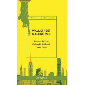 Wall street malgré moi / C. de Mareuil / S. Guignon / C. Greep / Editions Les Cygnes-9782369442950