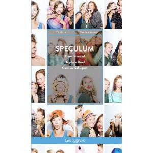 Spéculum / Flore Grimaud / Delphine Biard / Caroline Sahuquet - Editions Les Cygnes-9782369442936