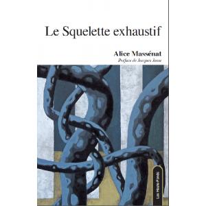 Le Squelette exhaustif / Alice Massénat / Édition Les Hauts-Fonds-9782919171224