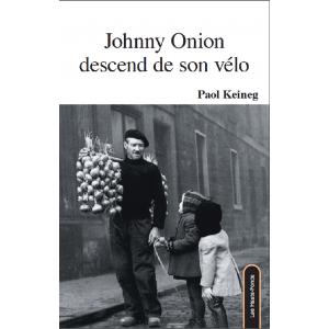 Johnny Onion descend de son vélo / Paol Keineg / Édition Les Hauts-Fonds-9782919171217