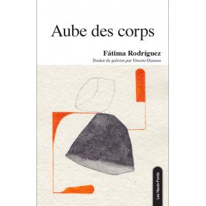 Aube des corps / Fátima Rodriguez / Édition Les Hauts-Fonds-9782919171194