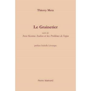 LE GRAINETIER / Thierry METZ / Édition Pierre MAINARD-9782913751712