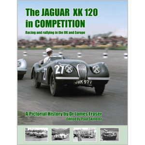 THE JAGUAR XK 120 IN COMPETITION / James Fraser / Edition Paul Skilleter-9781908658050