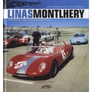 Linas-Montlhéry Temple de l'automobile / Dominique Pascal / Edition L'AUTODROME-9782910434298