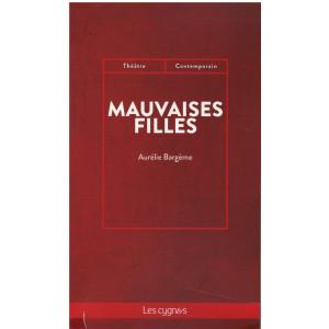Mauvaises Filles / Aurélie Bargème / Editions Les Cygnes