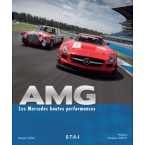 AMG Les Mercedes hautes performances / Michel TONA / Edition ETAI-9782726896457