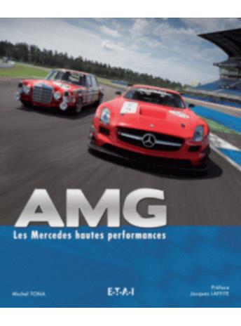 AMG Les Mercedes hautes performances / Michel TONA / Edition ETAI-9782726896457