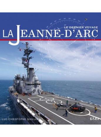 La Jeanne d'Arc Le dernier voyage / Luc-Christophe Guillerm / Edition ETAI-9782726895641
