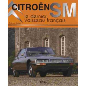 Citroën SM Le dernier vaisseau français / Thibaut Amant / Editions ETAI-9782726889770