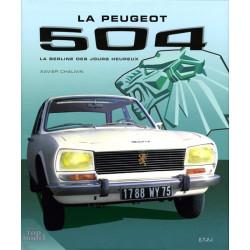 PEUGEOT 504, LA BERLINE DES JOURS HEUREUX / XAVIER CHAUVIN / EDITIONS ETAI Librairie Automobile SPE 9782726894910