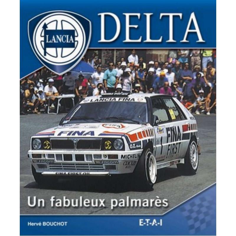 LANCIA DELTA UN FABULEUX PALMARÈS / EDITION ETAI Librairie Automobile SPE 9782726895573