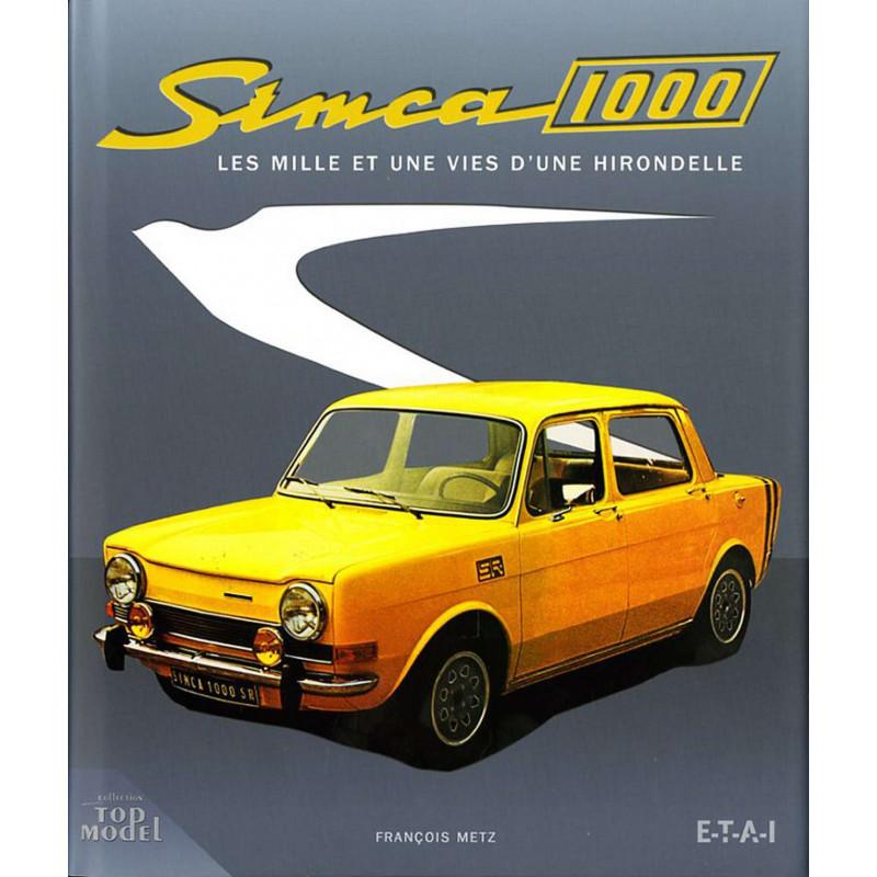 Simca 1000 les mille et une vies d'une hirondelle / François Metz / Editions ETAI-9782726894996