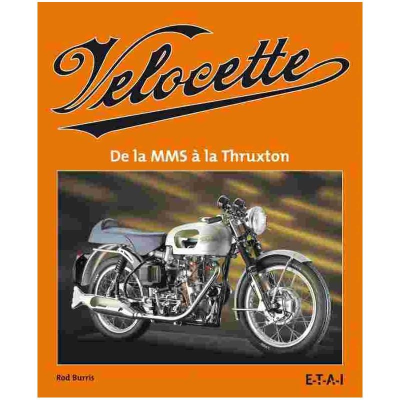 Velocette de la MMS à la Thruxton / Rod BURRIS / EDITION ETAI-9782726888469