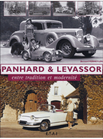 Panhard et Levassor Entre tradition et modernité / Bernard VERMEYLEN / Edition ETAI-9782726894064