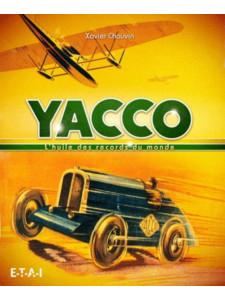 Yacco L' huile des records du monde / Xavier Chauvin / Edition ETAI-9782726895481