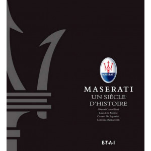 Maserati un siècle d'histoire Le livre officiel / Gianni Cancellieri / edition ETAI-9791028300210