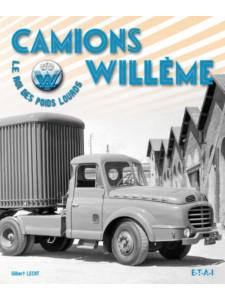 Camions Willème Le roi des poids lourds / Gilbert Lecat / Edition ETAI-9782726889152