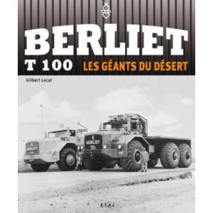 Berliet T100 Les géants du désert / Gilbert Lecat / Edition ETAI-9782726894828