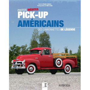 PICK-UP AMERICAINS, DES CAMIONNETTES DE LEGENDE