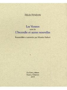 Les Ventres suivi de L'Incendie et autres nouvelles de FENEON Félix