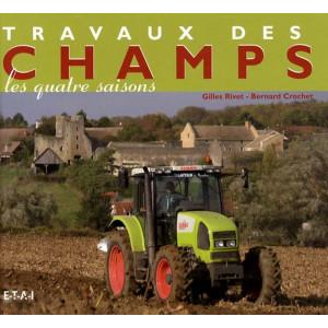 Travaux des champs - Les quatre saisons / Gilles Rivet, Bernard Crochet / Edition ETAI-9782726887752