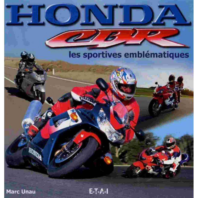 Honda CBR Les sportives emblématiques / Marc Unau / Edition ETAI-9782726886991