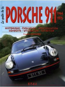 Le Guide Porsche 911 (1964-1973) / François Castagner / Edition ETAI-9782726887196