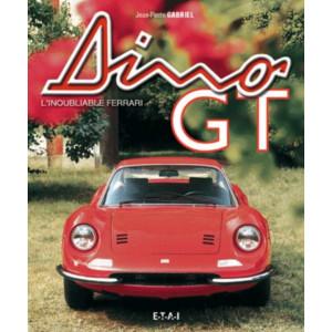 Dino GT L'inoubliable Ferrari / Jean-Pierre Gabriel / Edition ETAI-9782726894873