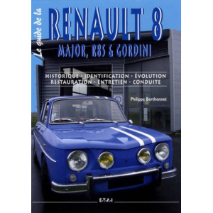 Le guide de la Renault 8 Major, R8S , Gordini / Philippe Berthonnet / Edition ETAI-9782726887929
