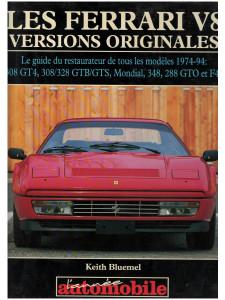 LES FERRARI V8 Versions originales / Le guide du restaurateur / Keith Bluemel-9782883240490