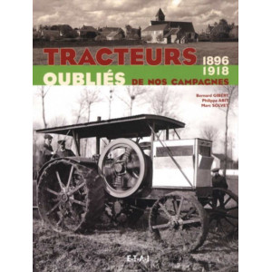 Tracteurs oubliés de nos campagnes 1896-1918 / Bernard Gibertt / Edition ETAI-9782726888032