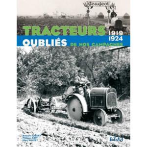 Tracteurs oubliés de nos campagnes 1919-1924 / Bernard Gibert / Edition ETAI-9782726894729