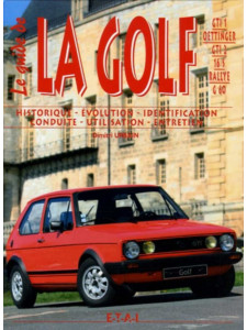Le guide de la La Golf GTI 1/Oettinger/GTI 2/ 16S/Rallye/G60 / Dimitri Urbain / Editon ETAI-9782726894477