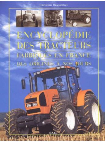 Encyclopédie des tracteurs fabriqués en France des origines à nos jours / Christian Descombes / Edition ETAI-9782726883846