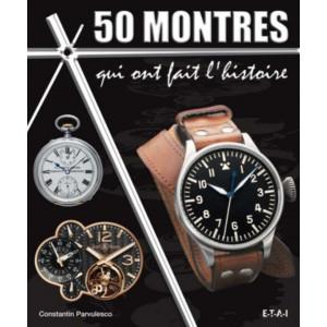 50 montres qui ont fait l'histoire / Constantin Pârvulesco / Edition ETAI-9782726893111