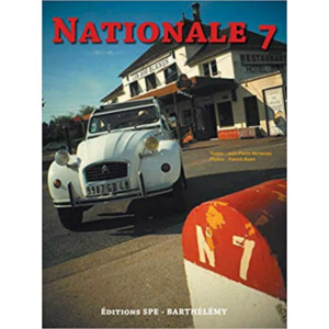 Nationale 7 / Patrick Bard et Jean-Pierre Reymond / Edition SPE Barthelemy-9782912838711