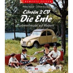 Citroën 2CV  Die Ente : Lebensfreude auf Rädern