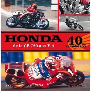 Honda de la CB 750 aux V-4 / 40 ans en endurance / Jacques Bussillet / Editeur ETAI-9782726889664