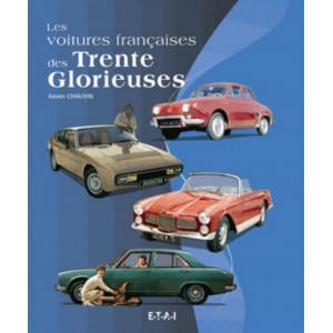 Les voitures françaises des Trente Glorieuses 1945-1975 / Xavier Chauvin / Edition ETAI-9782726896884