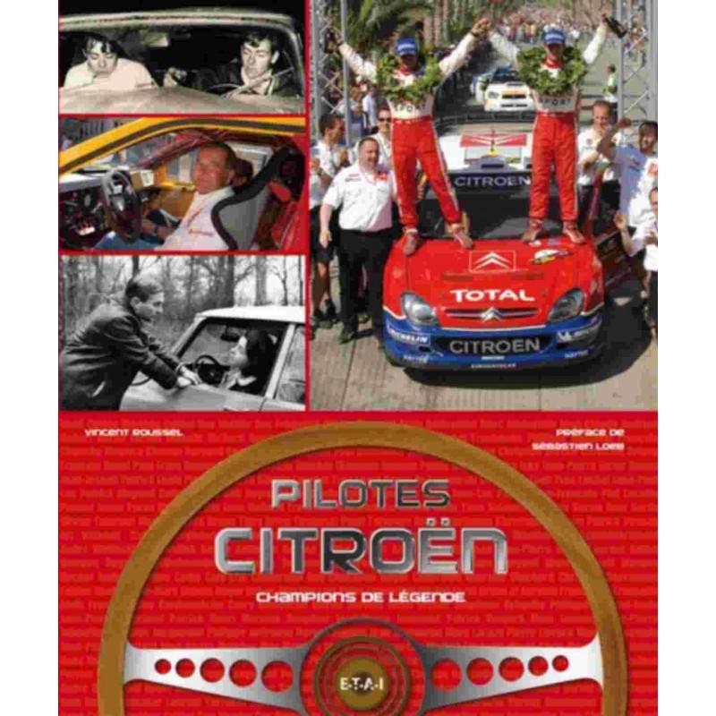 Pilotes Citroën champions de légende / Vincent ROUSSEL / Editeur ETAI-9782726889558