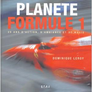 Planète Formule 1 - 20 ans d'action d'ambiance et de magie / Dominique Leroy / Editeur ETAI-9782726894132