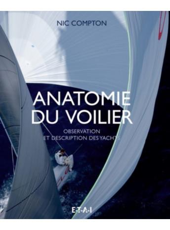 Anatomie du voilier Observation et description des yachts / Nic Compton / Editeur ETAI-9791028300005