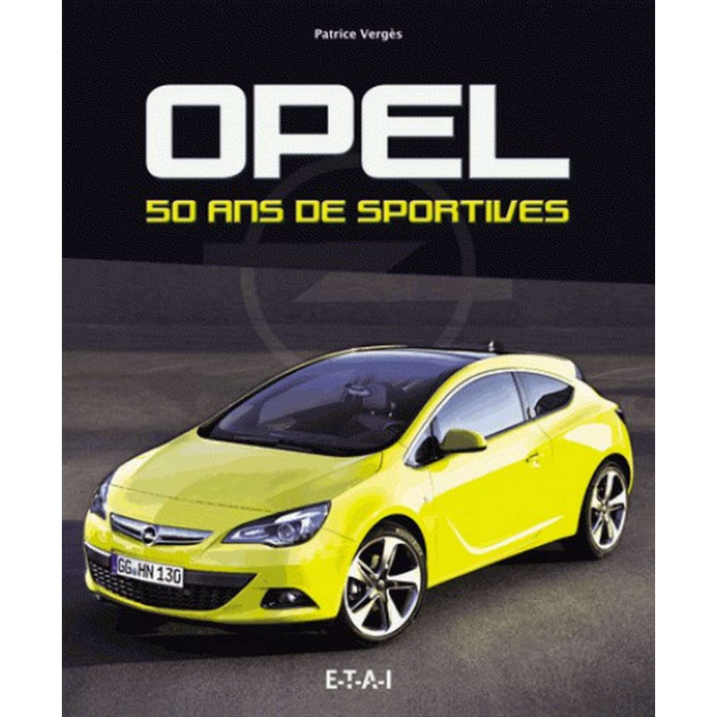OPEL 50 ANS DE SPORTIVES Librairie Automobile SPE 9791028300661