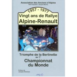 1957-1977 VINGT ANS DE RALLYE ALPINE / Henri Gauchet / Jacques Bornic / Edition AAA-9782952409568