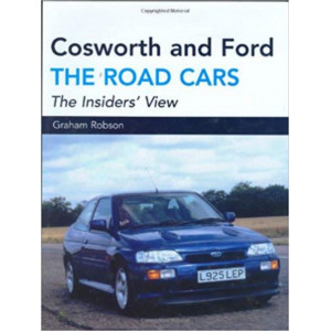 Cosworth and Ford: The Road Cars / Graham Robson / Edition The Crowood Press-9781861268389