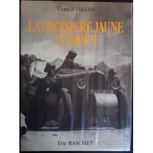 La croisière jaune citroën / Fabien sabates / Edition ERIC BASCHET-9782863090060