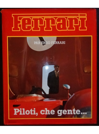 FERRARI Piloti, che gente / Enzo Ferrari / Edition française EPA-9782851202604